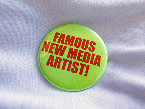 Pledge $9 or more and get a Famous New Media Artist! button. Jeremy Bailey, 2013. COURTESY THE ARTIST.