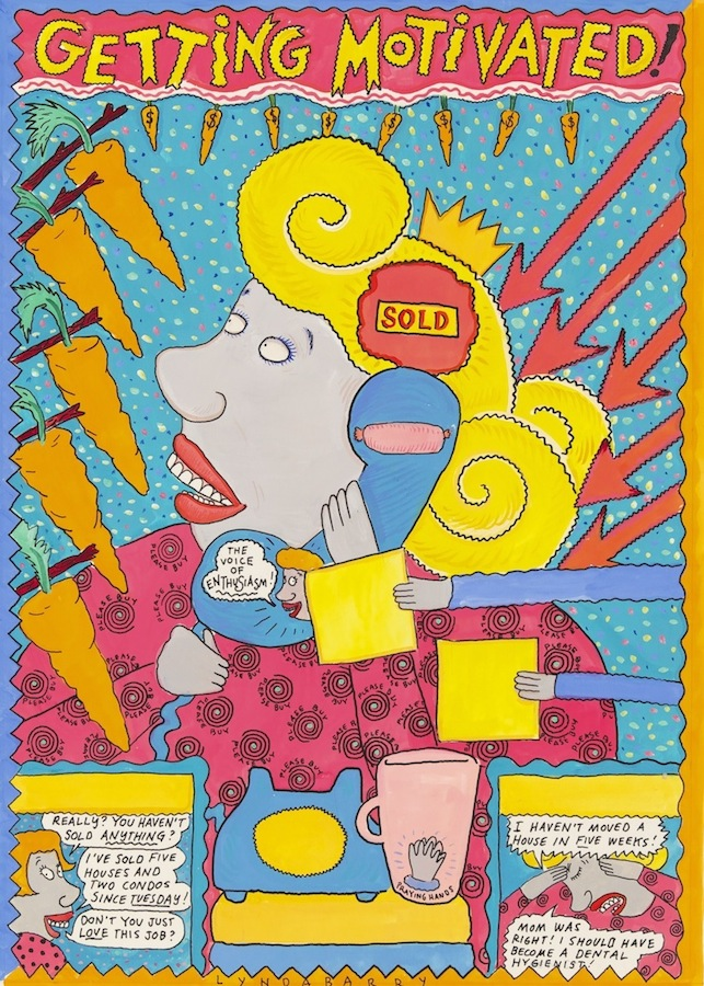 Lynda Barry, Getting Motivated, c. 1990, gouache on paper. COURTESY ADAM BAUMGOLD GALLERY.