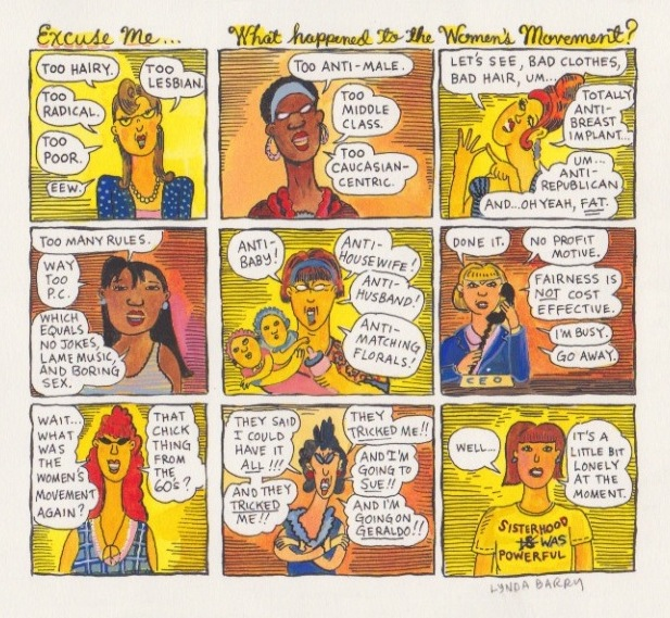 Lynda Barry, What Happened To the Women's Movement?, 1990s for Newsweek Magazine,  ink, watercolor on paper. COURTESY ADAM BAUMGOLD GALLERY.