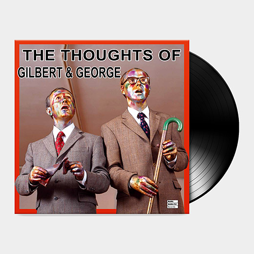 The Thoughts of Gilbert /& George Vinyl Edition