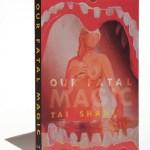 Tai Shani's book Our Fatal Magic,