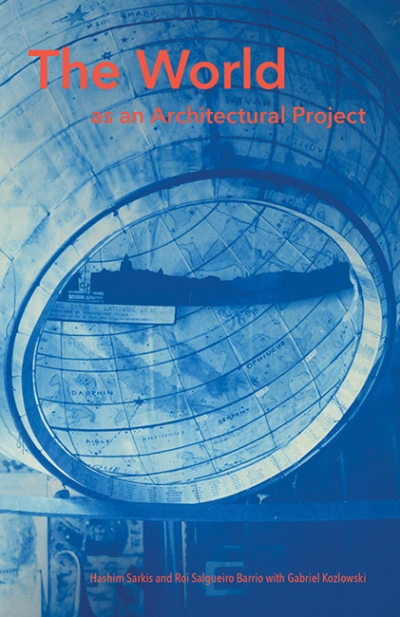 The World as an Architectural Project MIT Press