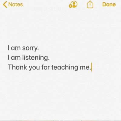 "Screenshot of text in the Notes app: ""I am sorry. I am listening. Thank you for Teaching me."""