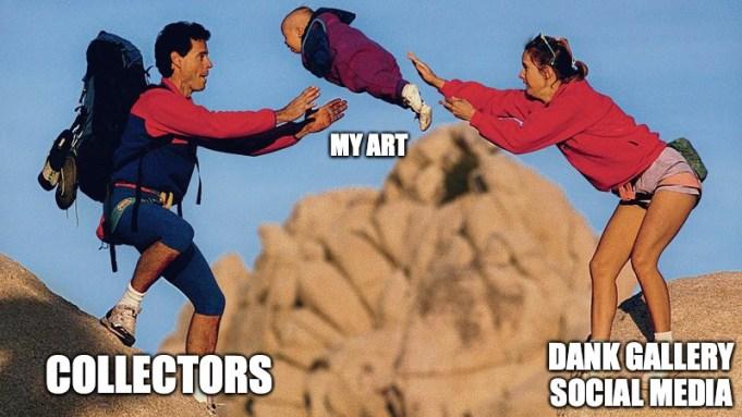 "Meme of a ""dank"" gallery giving"