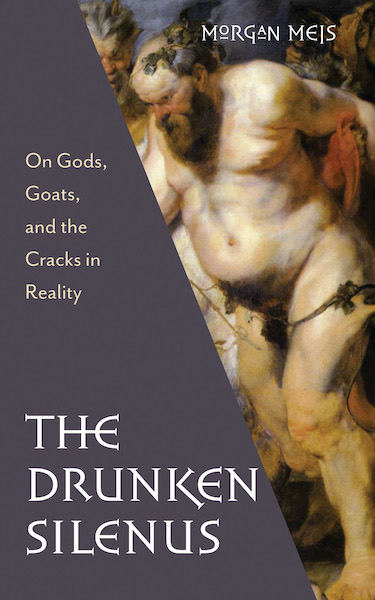 Cover of Morgan Meis's book The Drunken Silenus, featuring a detail of the title painting by Peter Paul Rubens