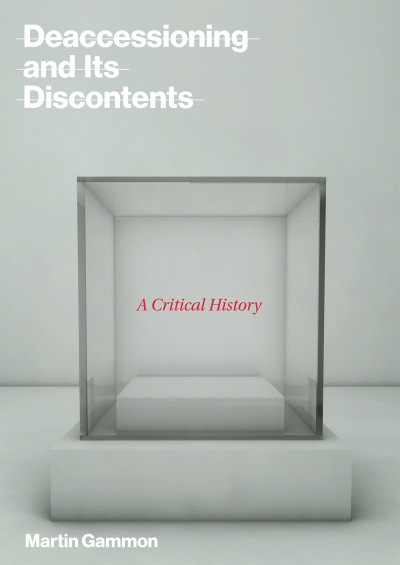 Cover of Martin Gammon's book, Deaccessioning and Its Discontents.